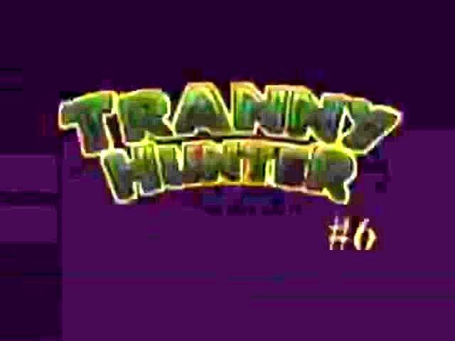 The Tranny Hunter Com 54